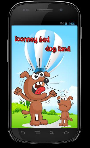 Loonney bad dog land
