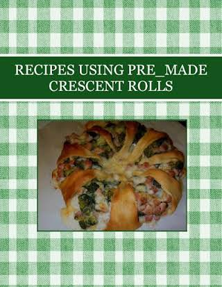 RECIPES USING PRE_MADE CRESCENT ROLLS