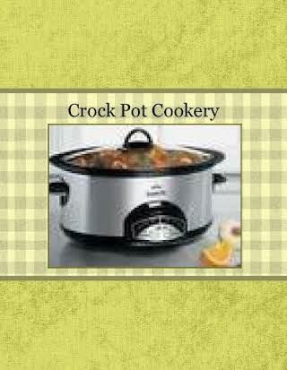 Crock Pot Cookery