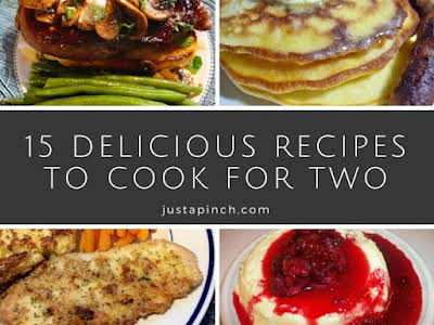 15 Delicious Recipes to Cook for Two