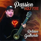Passion for Holy Fire