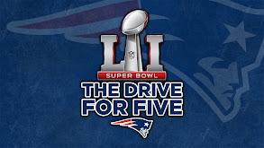 Super Bowl LI: The Drive for Five thumbnail