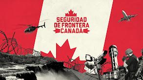 Seguridad de frontera: Canadá thumbnail