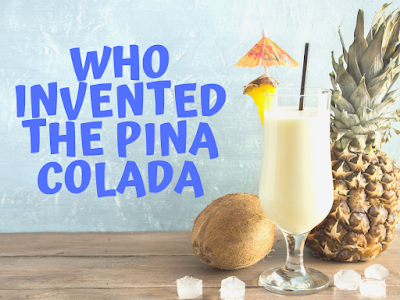 Who Invented the Pina Colada