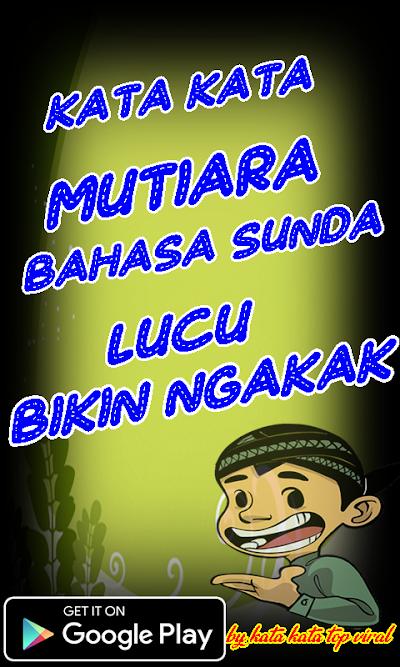 Kata Mutiara Bahasa Sunda Lucu Bikin Ngakak Apk Download Apkindo Co Id