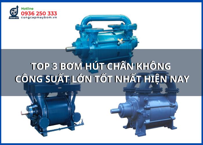 bom-hut-chan-khong-cong-suat-lon