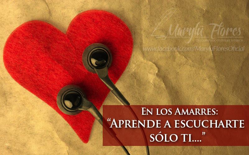 En los Amarres de Amor aprende a escucharte sólo a ti