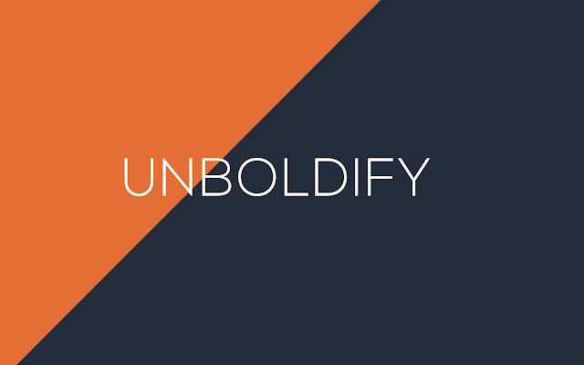 Unboldify