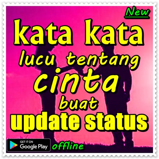 Kata Kata Lucu Tentang Cinta Buat Update Status Apps On