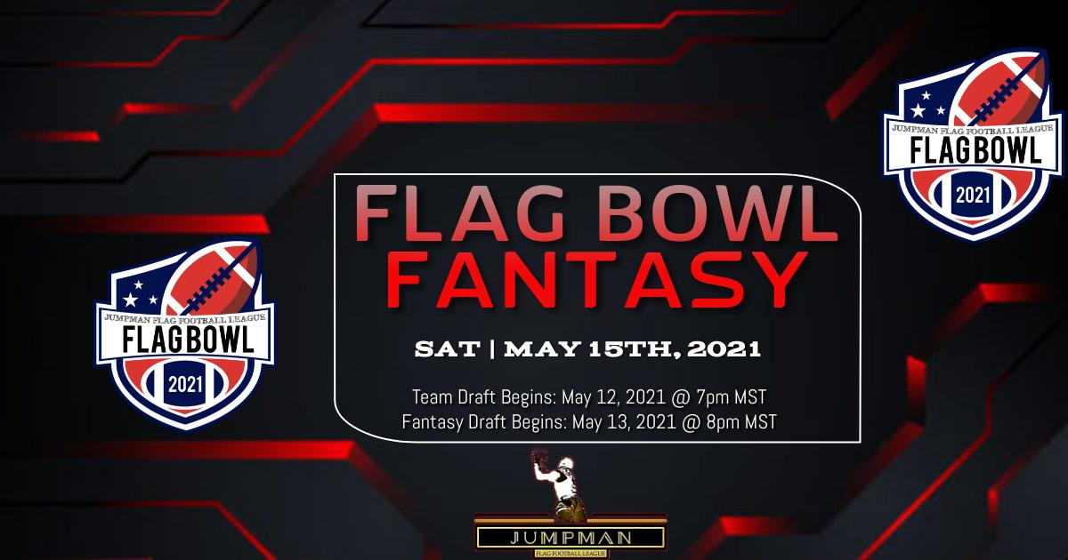 Jumpman Flag Football League Spring '21 Flag Bowl Fantasy