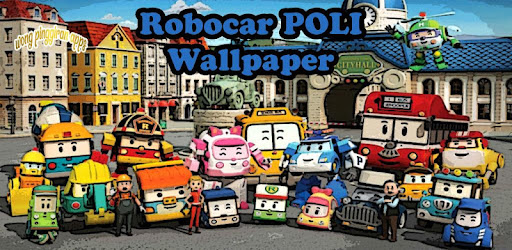 Robocar Poli Wallpaper Hd Apps On Google Play