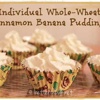Individual Whole-Wheat Cinnamon Banana Puddings