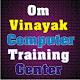Om Vinayak Computer Training Center for PC-Windows 7,8,10 and Mac