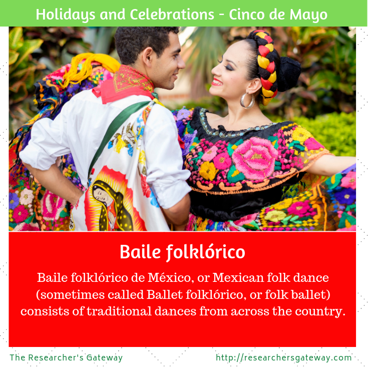 Baile Folklorico consists of traditional dances from that are often part of  many Cinco de Mayo festival