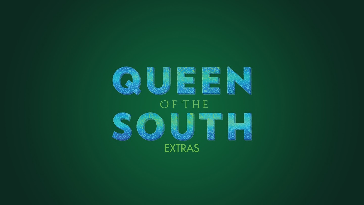 Queen of the South: Extras