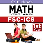 FSC ICS mathematics Part 1 Solved exercises Notes App Report