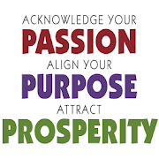 Purpose Passion and Prosperity