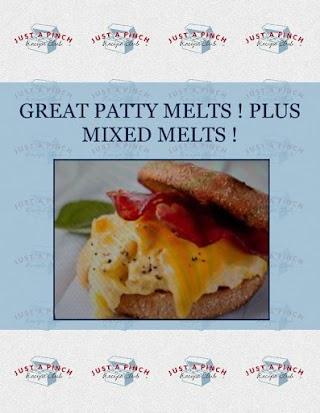 GREAT  PATTY MELTS !   PLUS   MIXED  MELTS !
