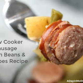 Slow Cooker Sausage Green Beans & Potatoes