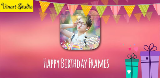happy birthday frames apps on google play