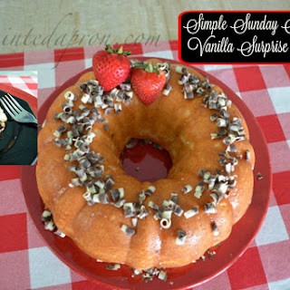 Simple Sunday Supper Vanilla Surprise Cake.