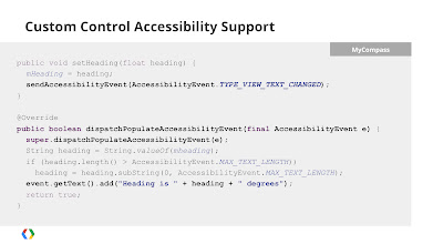 Photo: When building your own custom Views, be sure to dispatch accessibility events when the content of the visual control changes.