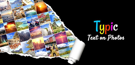 Typic :- Text on Photos - Apps on Google Play
