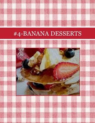 #4-BANANA DESSERTS