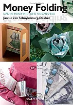 Photo: Money Folding: Making Banknotes into Gifts You Can Spend Jannie van Schuylenburg Dekker Search Press 2008 Paperback 48 pp ISBN 1844483290