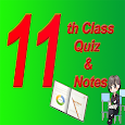 Class 11 Notes & MCQ's Quiz 2019