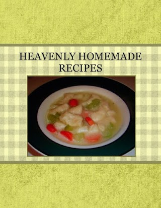 HEAVENLY  HOMEMADE  RECIPES