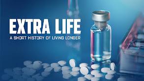 Extra Life: A Short History of Living Longer thumbnail