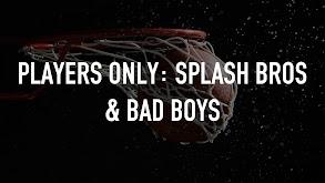 Players Only: Splash Bros & Bad Boys thumbnail