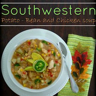 Southwestern Potato White Bean & Chicken Soup