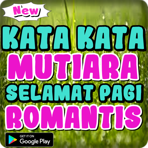 Kata Kata Mutiara Selamat Pagi Romantis Android Appar