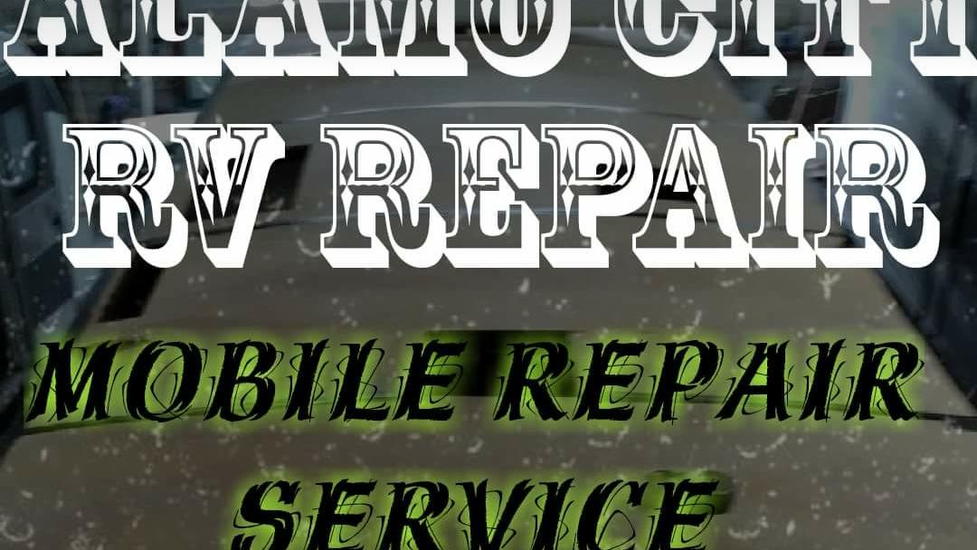 Alamo City Custom RV - We are a mobile RV Repair Service (we