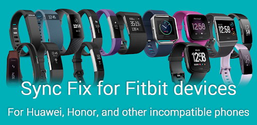 Sync Fix for Fitbit and Huawei/Honor phones - Apps on Google