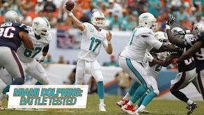 Miami Dolphins: Battle Tested thumbnail