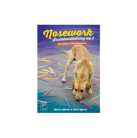 Nosework: studiehandledning del 2 - tävlingskurs och avancerad kurs