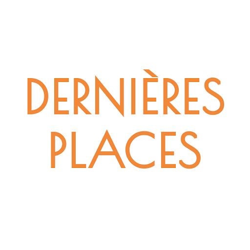 DERNIÈRES PLACES