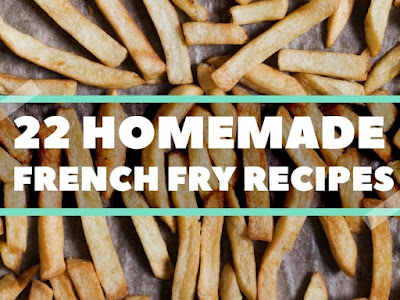 22 Homemade French Fry Recipes