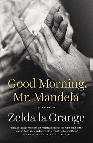 Good Morning Mr. Mandela by Zelda la Grange