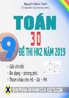 30 Đề thi Học kì 2 môn Toán 9- năm 2019