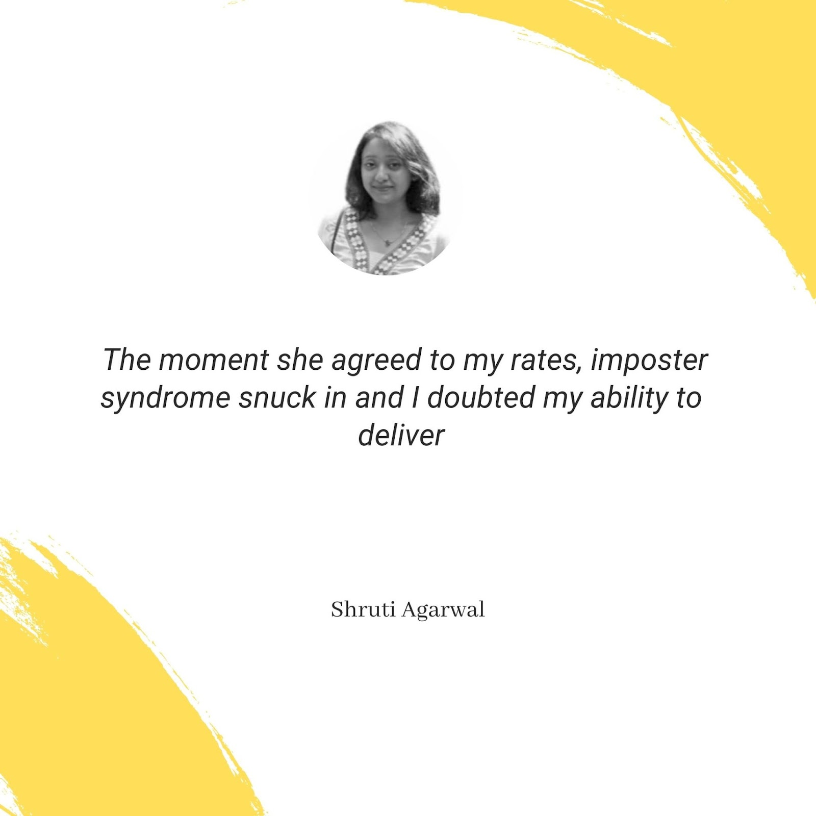 Shruti doubted her ability to deliver because of imposter syndrome