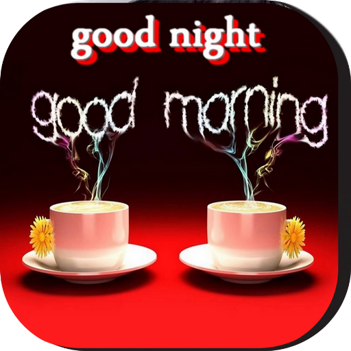 Good Morning, Day, Night and Evening