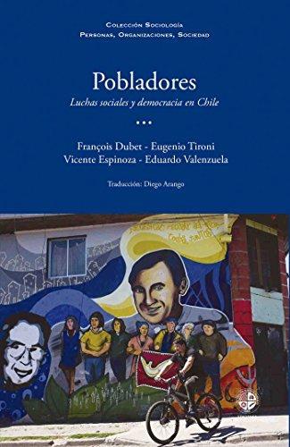 Pobladores: Luchas sociales y democracia en Chile by [Dubet, François, Tironi, Eugenio, Espinoza, Vicente, Valenzuela, Eduardo]