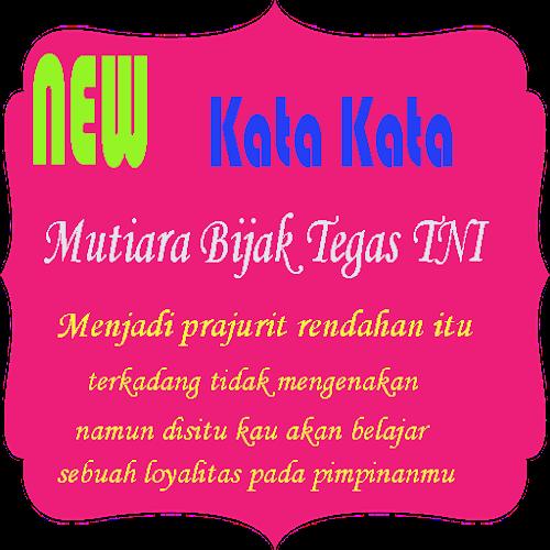 Download Kata Kata Mutiara Bijak Tegas Tni Apk Latest