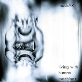 Living With Human Machines