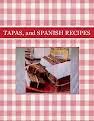 TAPAS, and SPANISH RECIPES