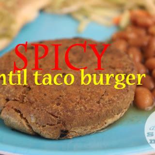 Spicy Lentil Taco Burgers.